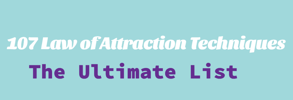 107 Law of Attraction Techniques